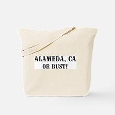Alameda or Bust! Tote Bag