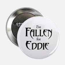 """I've Fallen for Eddie 2.25"""" Button"""