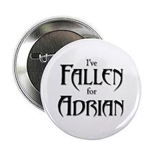 "I've Fallen for Adrian 2.25"" Button"