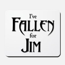 I've Fallen for Jim Mousepad