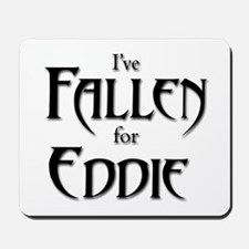 I've Fallen for Eddie Mousepad