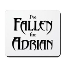I've Fallen for Adrian Mousepad