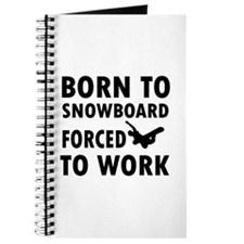 Born to Snowboard forced to work Journal