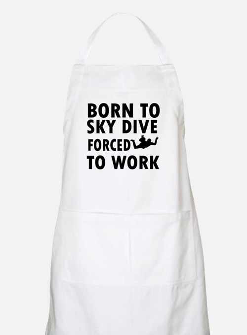Born to Sky Dive forced to work Apron