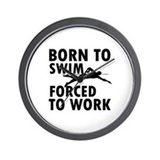 Born to Swim forced to work Wall Clock