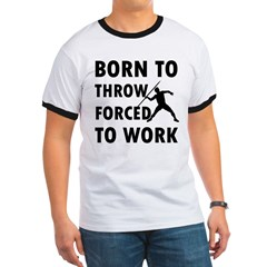 Born to Throw javelin forced to work T
