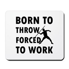 Born to Throw javelin forced to work Mousepad