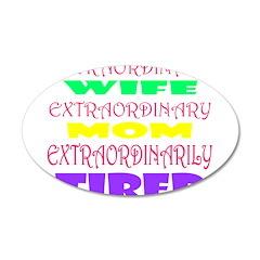 EXTRAORDINARY MOM/WIFE 22x14 Oval Wall Peel