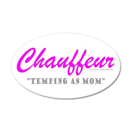 CHAUFFEUR MOM 38.5 x 24.5 Oval Wall Peel