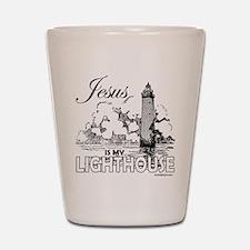 JESUS IS MY LIGHTHOUSE Shot Glass