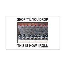 SHOP 'TIL YOU DROP Car Magnet 20 x 12