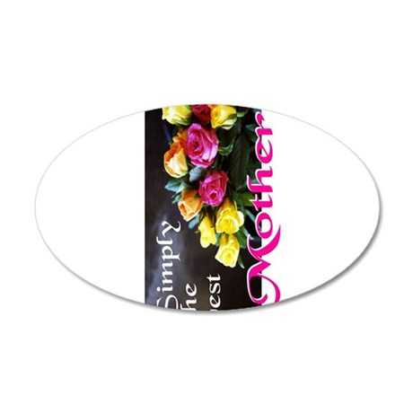 Best Mother - Roses 22x14 Oval Wall Peel