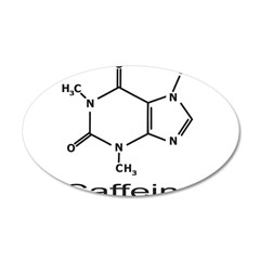 ADDICTED TO CAFFEINE 22x14 Oval Wall Peel