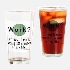 Work? Drinking Glass
