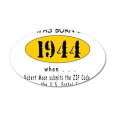 BORN IN 1944 22x14 Oval Wall Peel