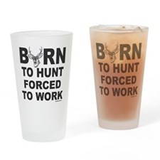 BORN TO HUNT Drinking Glass