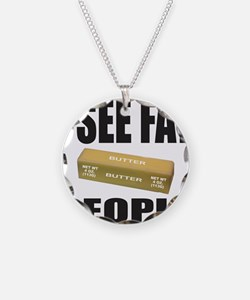 I SEE FAT PEOPLE Necklace