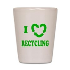 I LOVE RECYCLING Shot Glass
