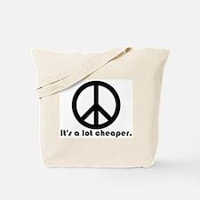 Peace, It's a lot cheaper Tote Bag