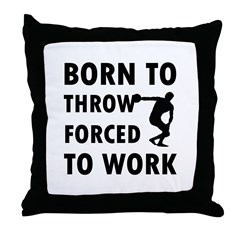 Born to Throw discus forced to work Throw Pillow