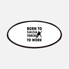 Born to Salsa forced to work Patches