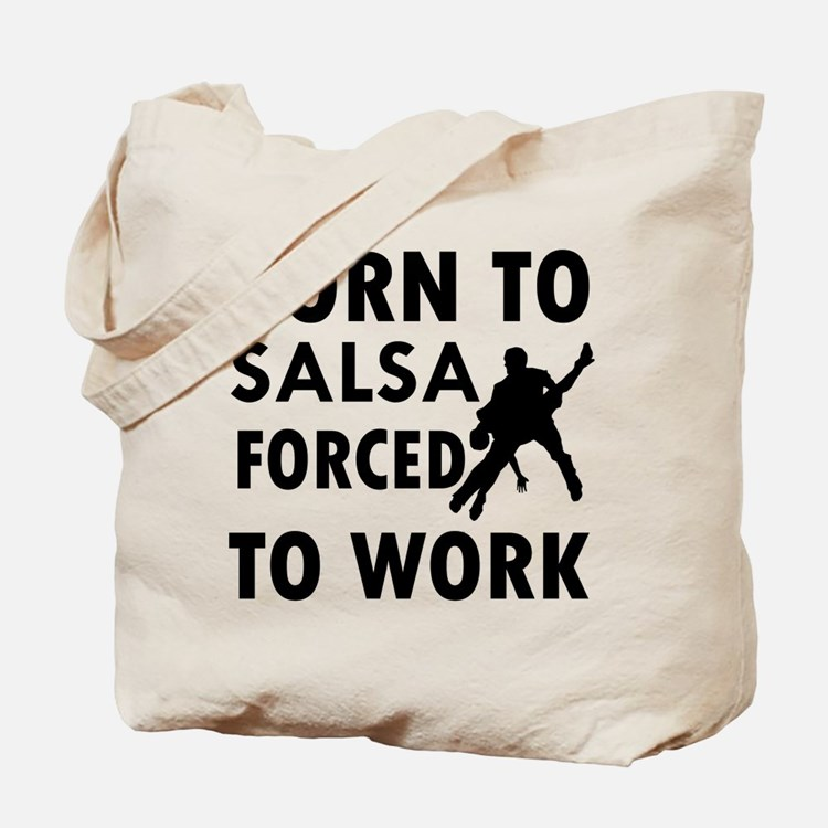 Born to Salsa forced to work Tote Bag