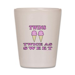 TWINS TWICE AS SWEET Shot Glass
