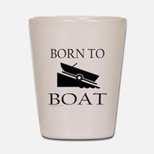 BORN TO BOAT Shot Glass