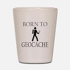 BORN TO GEOCACHE Shot Glass