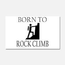 BORN TO ROCK CLIMB Car Magnet 20 x 12