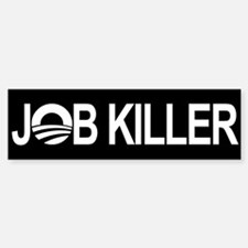 Obama the Job Killer - Bumper Bumper Bumper Sticker