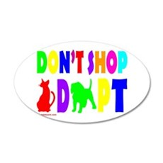 """DON""""T SHOP, ADOPT 22x14 Oval Wall Peel"""