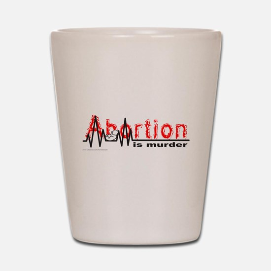 ABORTION IS MURDER Shot Glass