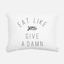 Eat Like You Give a Damn Rectangular Canvas Pillow