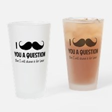 Moustache question Drinking Glass