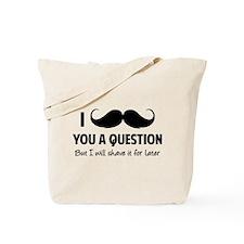 Moustache question Tote Bag