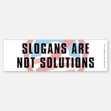 Slogans Are Not Solutions, Bumper Bumper Sticker