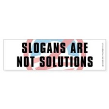 Slogans Are Not Solutions, Bumper Sticker