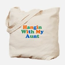 Hangin With My Aunt Tote Bag
