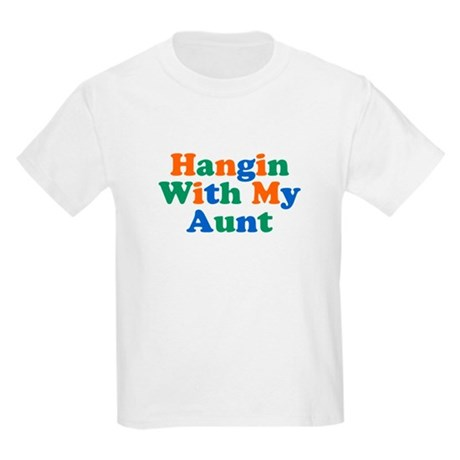 Hangin With My Aunt Kids Light T-Shirt