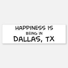 Happiness is Dallas Bumper Bumper Bumper Sticker