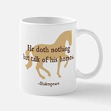 Shakespeare 'talk...horses' quote Mug