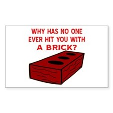 Hit You With A Brick? Decal