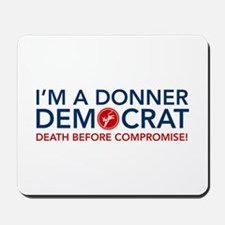 Donner Democrat Mousepad
