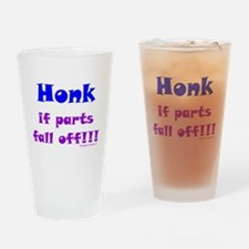 Honk..parts fall off Drinking Glass