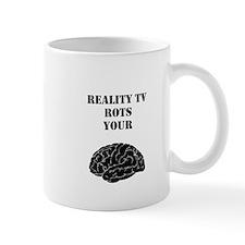 Reality TV Rots Your Brain Mug