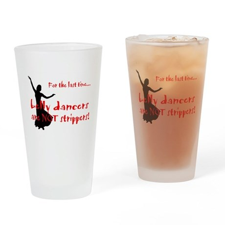 belly dancers not strippers Drinking Glass
