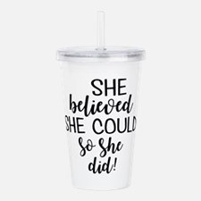 she believed she could Acrylic Double-wall Tumbler
