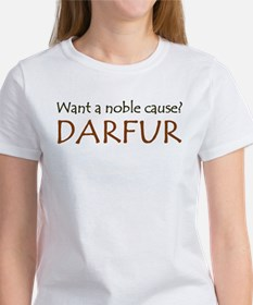 DARFUR: The Noble Cause Women's T-Shirt