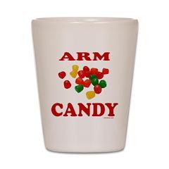 ARM CANDY Shot Glass